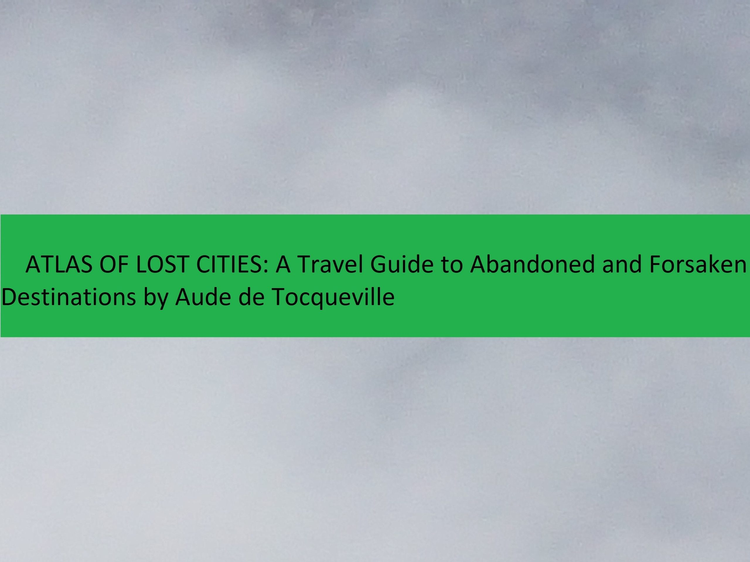 The Lost Cities of the World